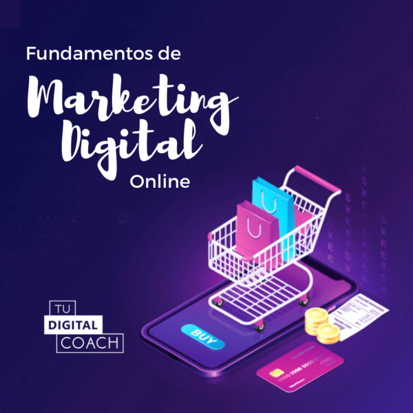 Fundamentos de Marketing Digital - Tu Digital Coach